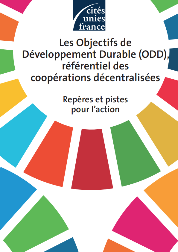 Les Objectifs de Développement Durable (ODD), référentiel des coopérations décentralisées | Repères et pistes pour l'action
